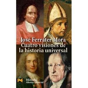Cuatro Visiones De La Historia Universal / Four Visions of