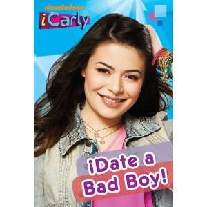 I Date a Bad Boy (Icarly) (9780857071750) Nickelodeon
