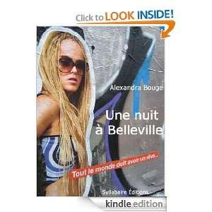 Une nuit à Belleville (French Edition) Alexandra Bouge