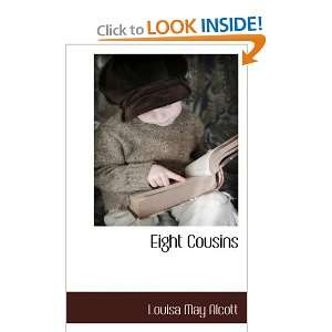 Eight Cousins (9781117511337) Louisa May Alcott Books