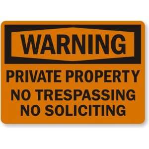 Warning Private Property, No Trespassing, No Soliciting
