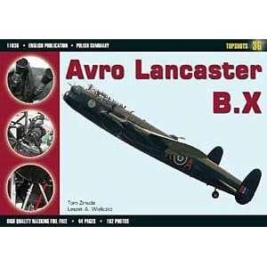 Topshots 11036   Avro Lancaster B.X (9788360445518): Tom
