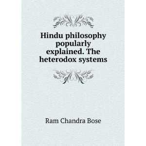 Hindu philosophy popularly explained. The heterodox systems: Ram