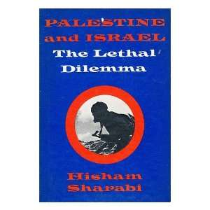 : The Lethal Dilemma (9780672535727): Hisham Bashir, Sharabi: Books