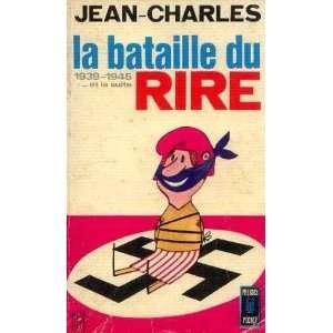 La bataille du rire 1939 1945. et la suite: Jean Charles: Books