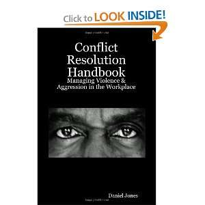 Conflict Resolution Handbook: Managing Violence & Aggression in the