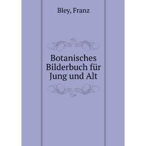 Bilderbuch für Jung und Alt: Franz Bley:  Books