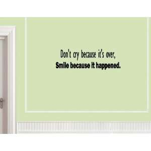 Cry Because Its Over, Smile Because It Happened Vinyl Wall Quotes