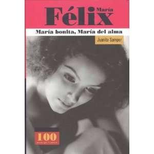 Maria Felix Maria Bonita Maria Del Alma (100 Personajes