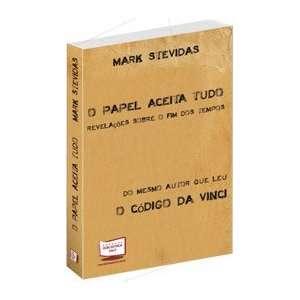 O Papel Aceita Tudo (9788578933951): Mark Stevidas: Books