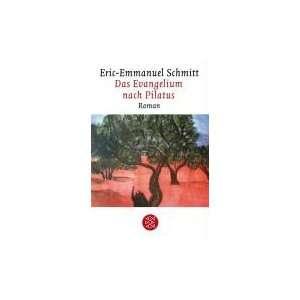 Evangelium nach Pilatus (9783596174003): Eric Emmanuel Schmitt: Books