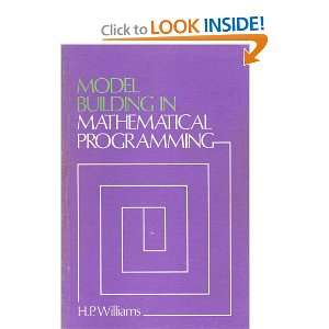 Model Building in Mathematical Programming H. P. Williams