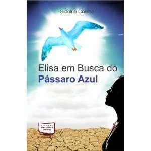 do Pássaro Azul (9788578939045): Gislaine da Silva Coelho: Books