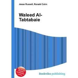 Waleed Al Tabtabaie: Ronald Cohn Jesse Russell: Books