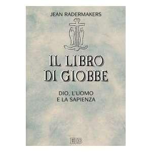 . Dio, luomo e la sapienza (9788810201527): Jean Radermakers: Books