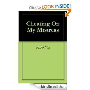 Cheating On My Mistress: S. Dodson:  Kindle Store