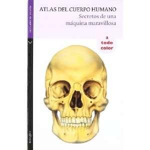 del Cuerpo Humano: Secretos de una Maquina Maravillosa (Verticales