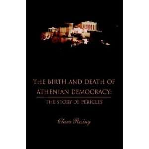 The Birth and Death of Athenian Democracy (9781401081638