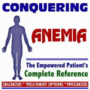 2009 Conquering Anemia   The Empowered Patients Complete
