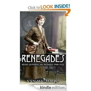 Renegades: Irish Republican Women 1900 1922: Ann Matthews: