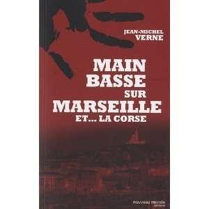 Main basse sur Marseille et La Corse: Jean Michel Verne: Books