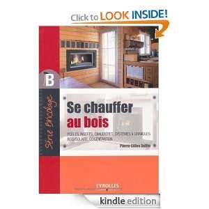 Se chauffer au bois (French Edition): Pierre Gilles Bellin:
