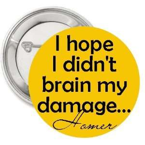 Quote I Hope I Never Brain Button/pin/badge