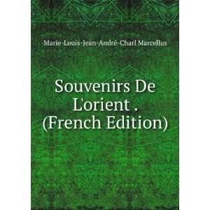 . (French Edition) Marie Louis Jean André Charl Marcellus Books