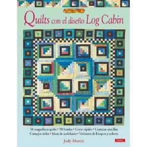 Quilts con el diseno Log Cabin (9788498740745) Judy Martin Books