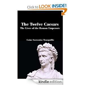 The Twelve Caesars The Lives of the Roman Emperors Suetonius, JC