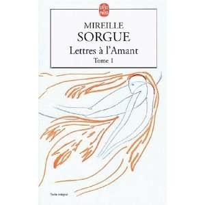 : Lettres à lamant, tome 1 (9782253152255): Mireille Sorgue: Books