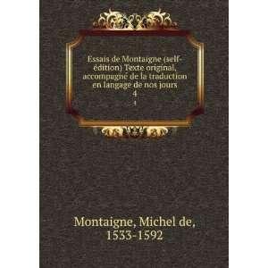 en langage de nos jours. 4: Michel de, 1533 1592 Montaigne: Books