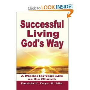Successful Living Gods Way (9781453597293) Patricia E Daye Books