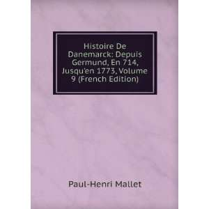 , Jusquen 1773, Volume 9 (French Edition): Paul Henri Mallet: Books