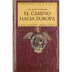 El camino hacia opa Los Reyes Catolicos (Forjadores de historia