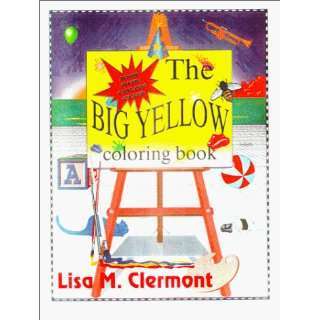 : The Big Yellow Coloring Book (9780965652032): Lisa Clermont: Books