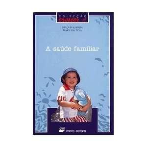 A Saude Familiar (Coleccao Crescer 17, 17) (9789720340375