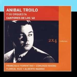 Cantores De Los 40 Aníbal Troilo Y Su Orquesta Music