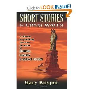 com Short Stories for Long Waits (9781466365315) Gary Kuyper Books