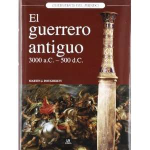 El guerrero antiguo / The ancient warrior: 3.000 A.c
