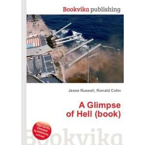 A Glimpse of Hell (book) Ronald Cohn Jesse Russell Books