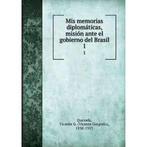 com Mis memorias diplomaÌticas, misioÌn ante el gobierno del Brasil