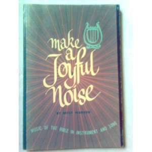 Make a joyful noise; Music of the Bible in instrument and