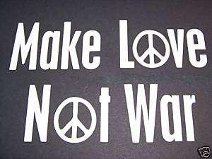 make love not war peace hippie Vinyl Decal Sticker