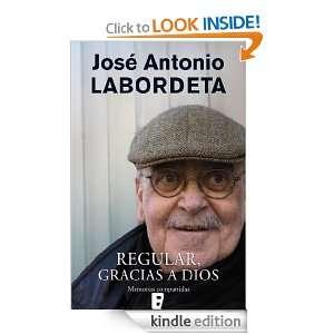 Regular, gracias a dios (B DE BOOKS) (Cronica (ediciones B)) (Spanish