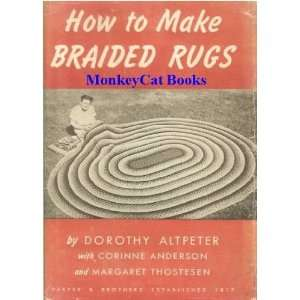 How to make braided rugs: Dorothy Altpeter: Books