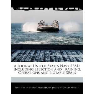 Look at United States Navy SEALs Including Selection and Training