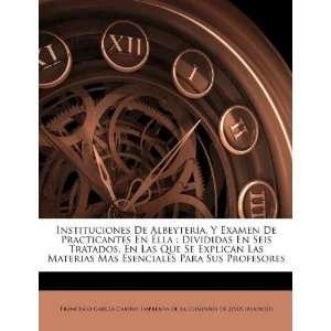 Instituciones De Albeytería, Y Examen De Practicantes En Élla