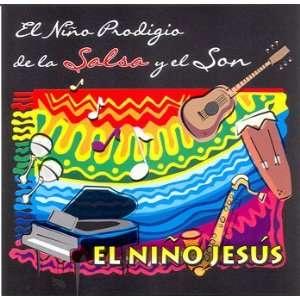 El Nino Prodigio De La Salsa Y El Son: El Nino Jesus