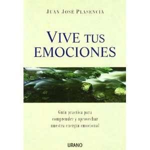 Vive Tus Emociones (9788479536046): Juan Jose Plasencia: Books